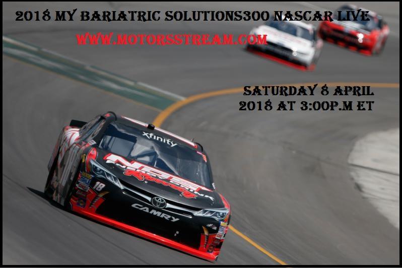 2018 Bariatric Solutions 300 NASCAR Live