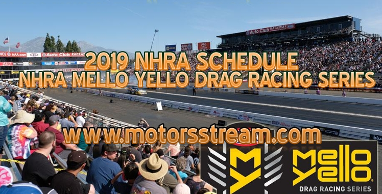 2019-nhra-mello-yello-drag-racing-series-schedule