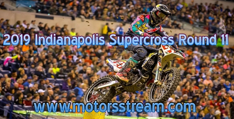 2019 Indianapolis Supercross Round 11 Live stream