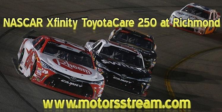 NASCAR Xfinity ToyotaCare 250 Richmond Raceway Live Stream