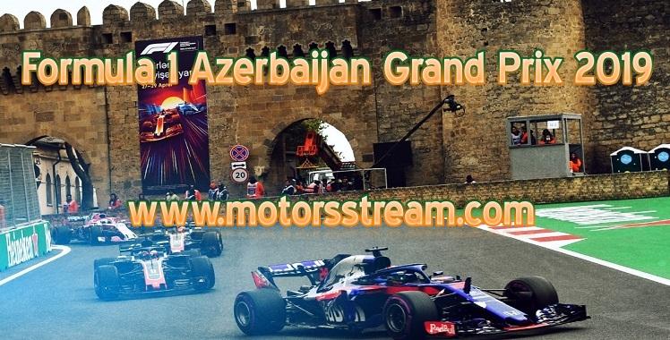Formula 1 Azerbaijan Grand Prix 2019 Live Stream