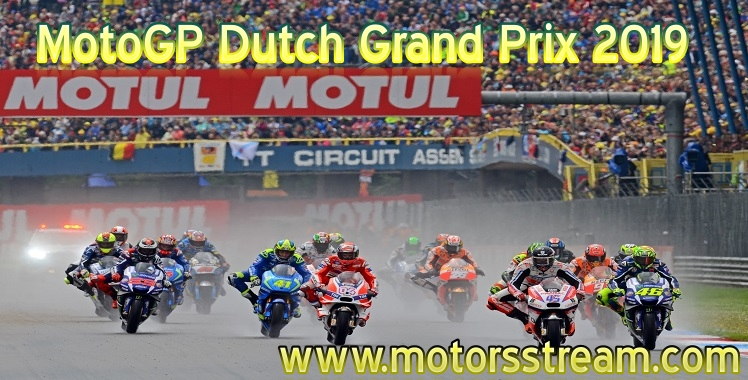 MotoGP Dutch Grand Prix 2019 Live Stream