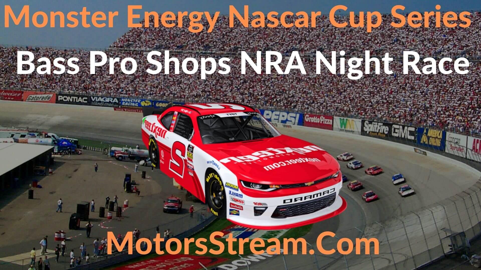 Bass Pro Shops NRA Night Race Live Stream NASCAR