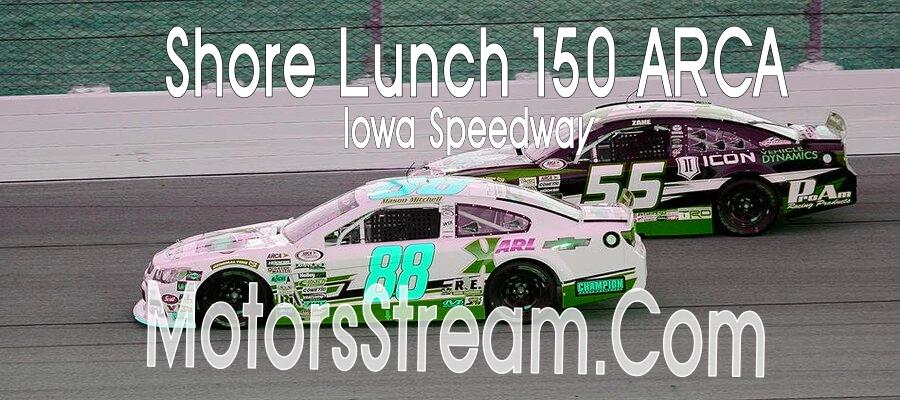 Shore Lunch 150 ARCA Race Live Stream