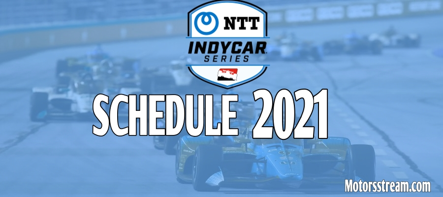 IndyCar Series 2021 Schedule Released