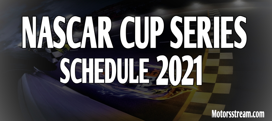 2021 NASCAR Cup Series Full Fixtures Released