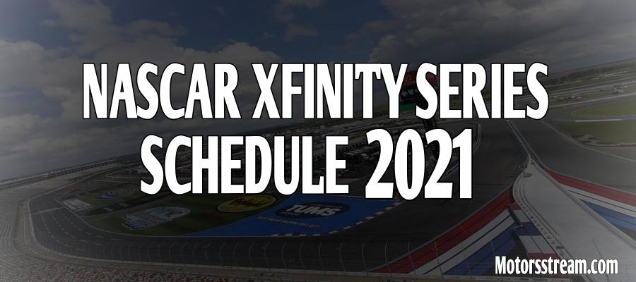NASCAR Xfinity Series Schedule 2021 Live Stream