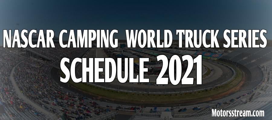 2021 NASCAR Camping World Truck Schedule
