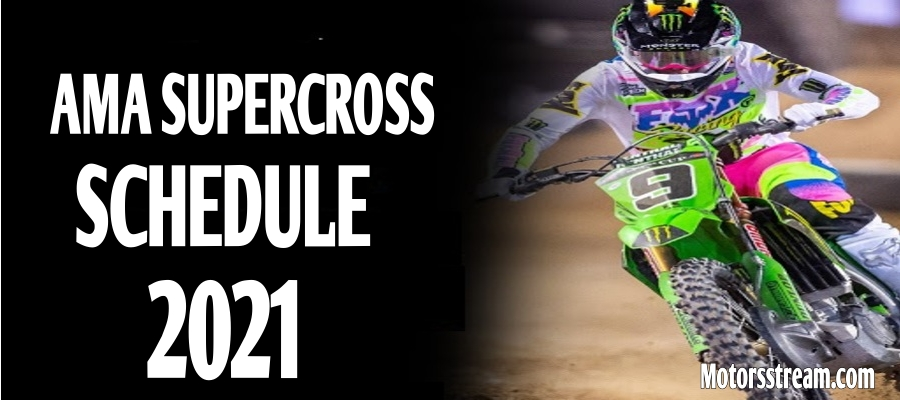 Monster Energy Supercross Complete Schedule 2021 Revealed