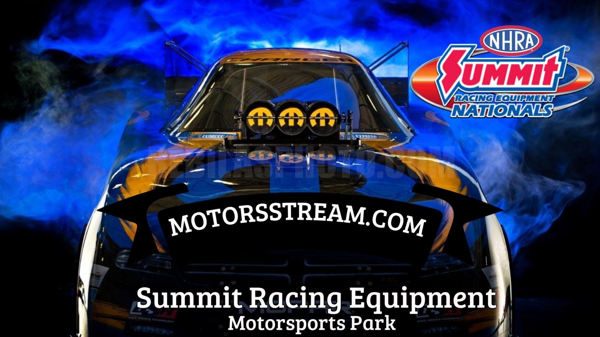 Summit Racing Equipment NHRA Nationals 2021 Live Stream
