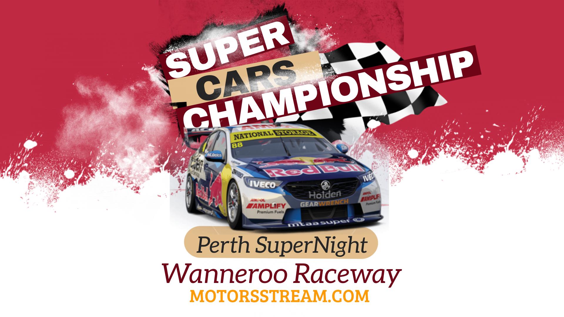 Perth SuperNight Live Stream 2021 | V8 Supercars