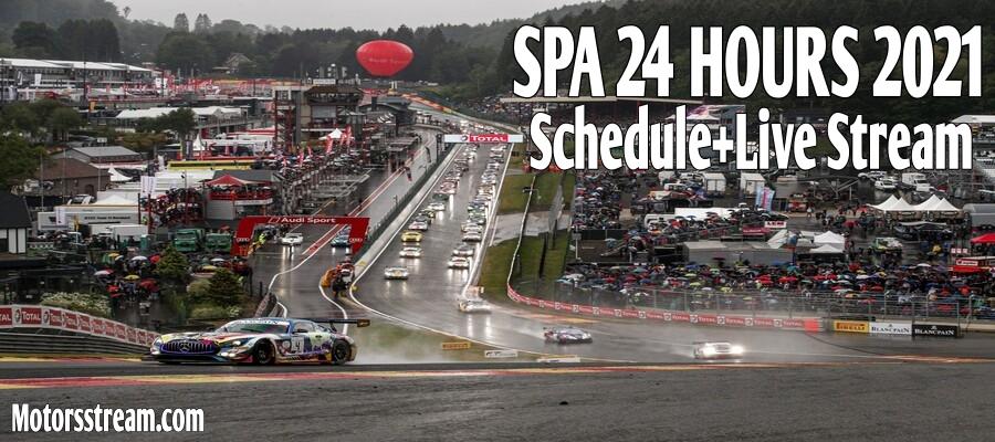 SPA 24 HOURS 2021 Schedule Live Stream