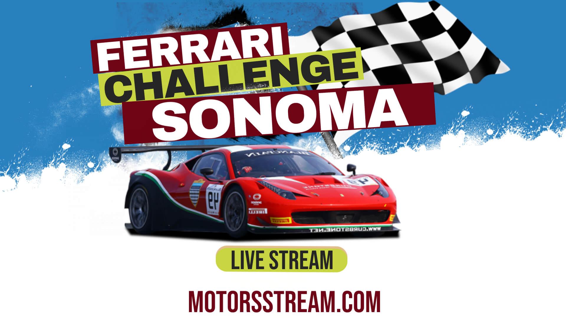 Sonoma Ferrari Challenge Live Stream