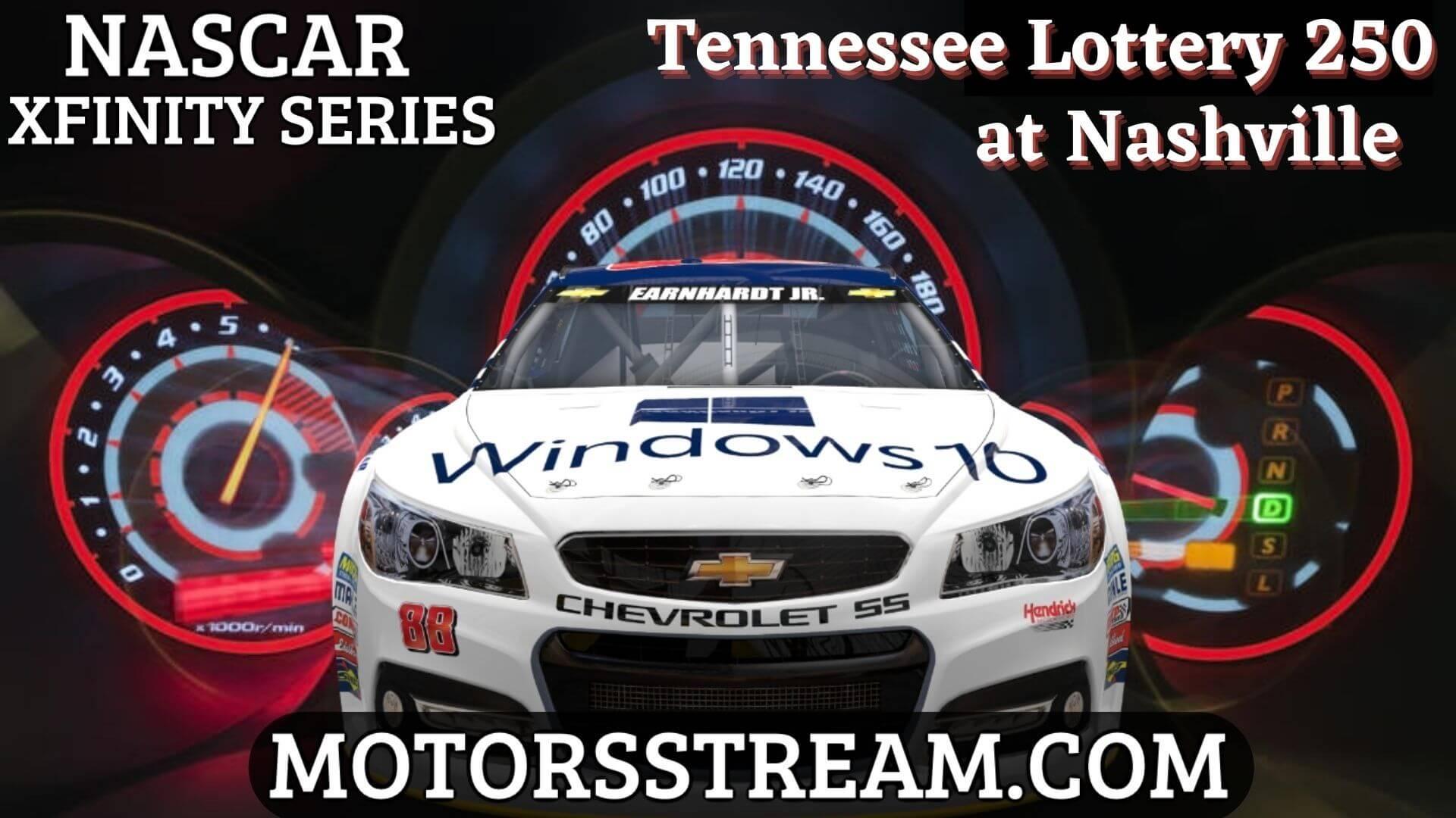 NASCAR Xfinity Tennessee Lottery 250 Live Stream