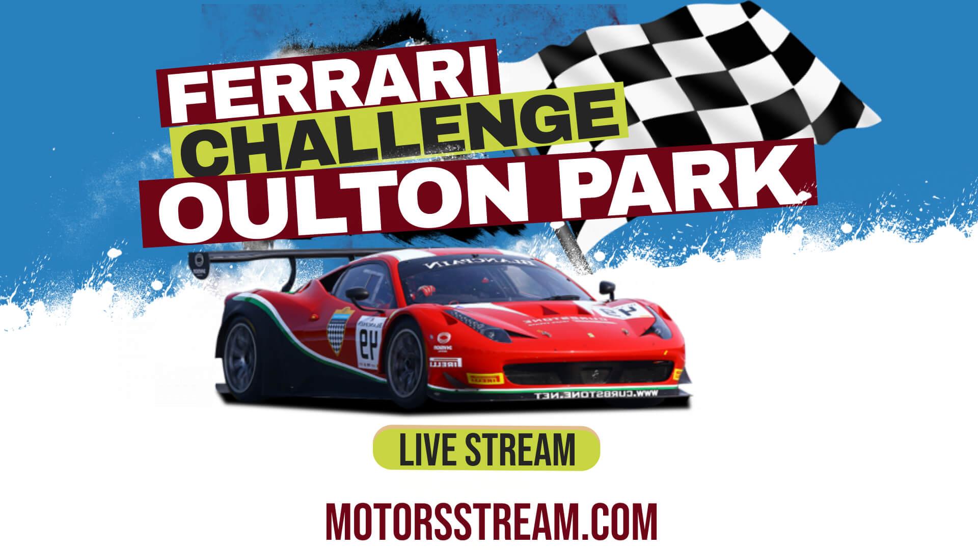 Oulton Park Ferrari Challenge UK Live Stream