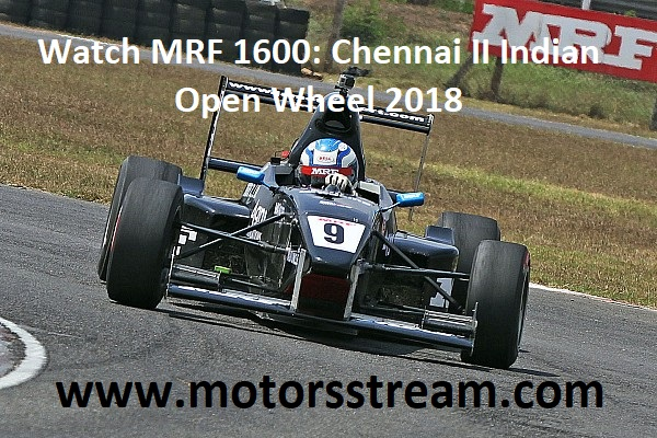 watch-mrf-1600-chennai-ii-indian-open-wheel-2018