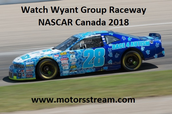watch-wyant-group-raceway-nascar-canada-2018