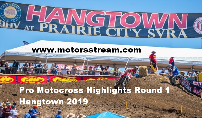 Motocross Round 1 Hangtown 2019 Highlights