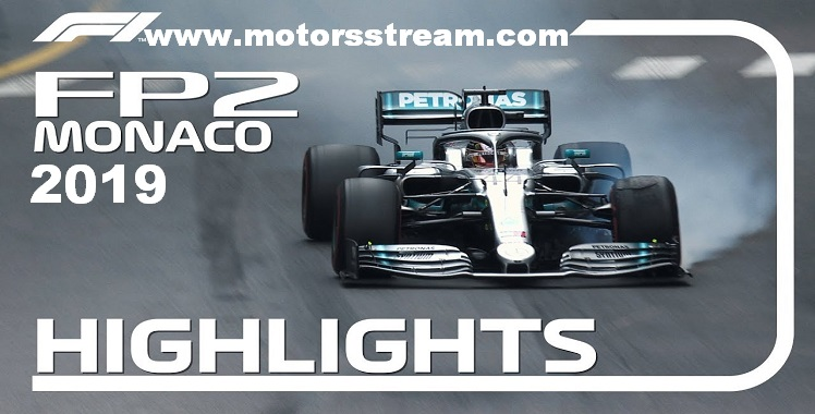 2019 Formula 1 Monaco Grand Prix FP2 Highlights