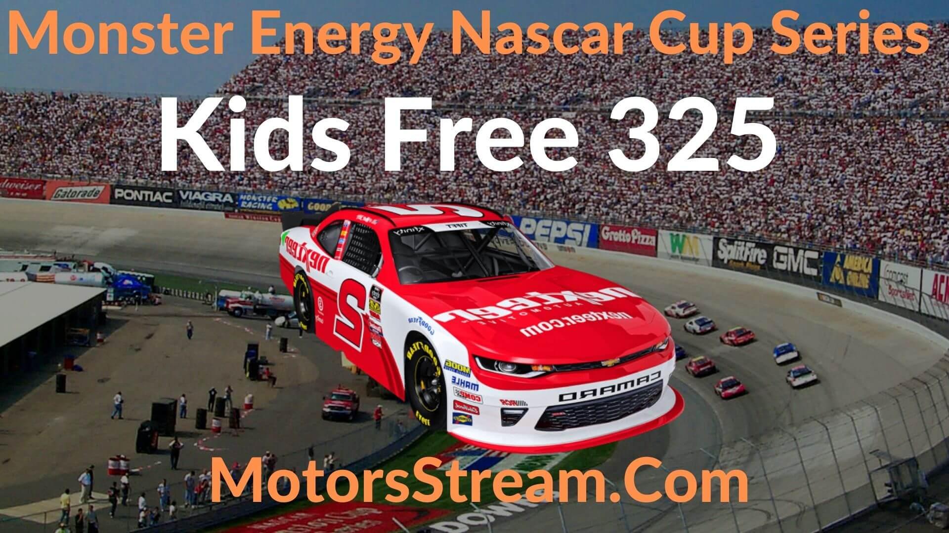 Kids Free 325 Live Stream   NASCAR CUP 2020