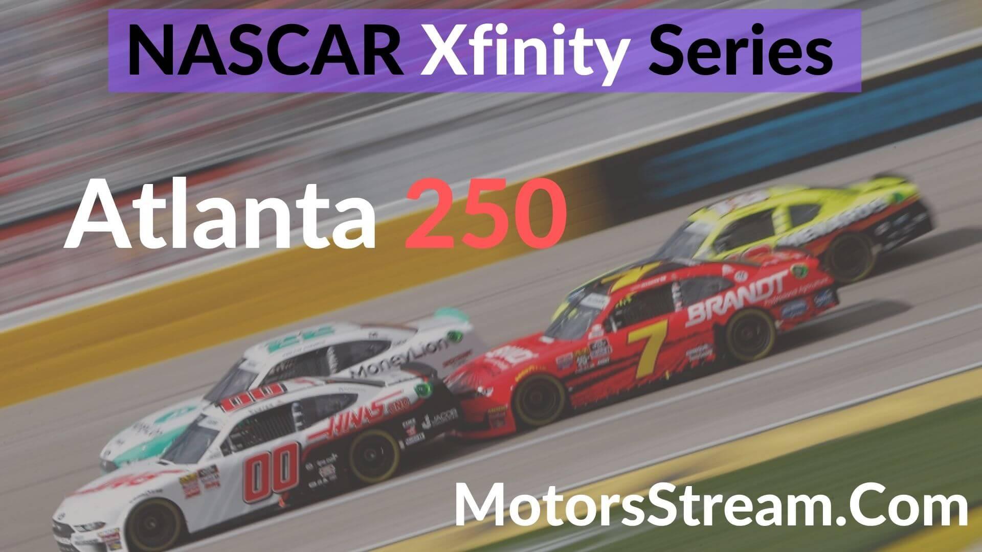Atlanta 250 Live Stream   Xfinity Series 2020
