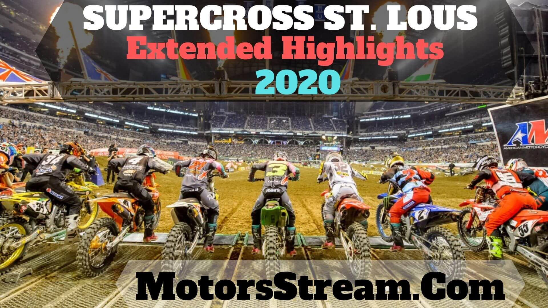 St Louis Supercross 2020 Extended Highlights
