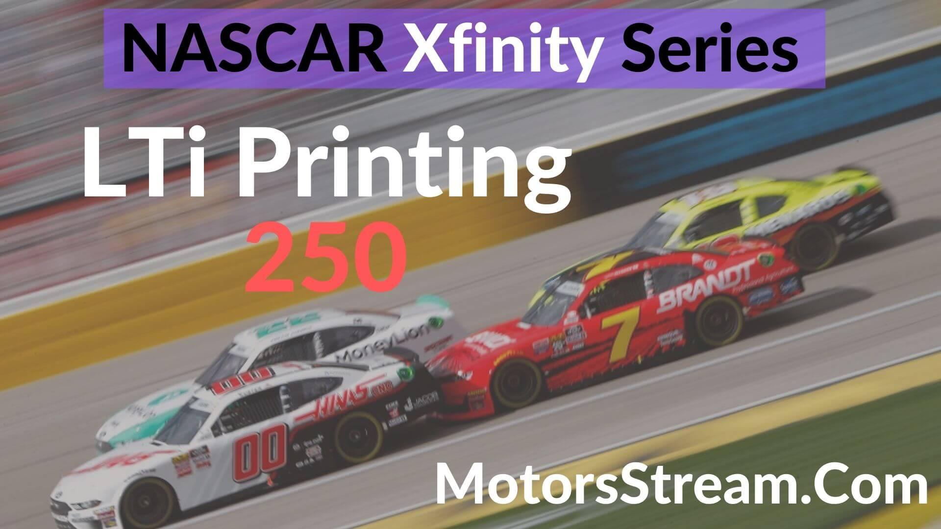 LTi Printing 250 Live Stream   Xfinity Series 2020