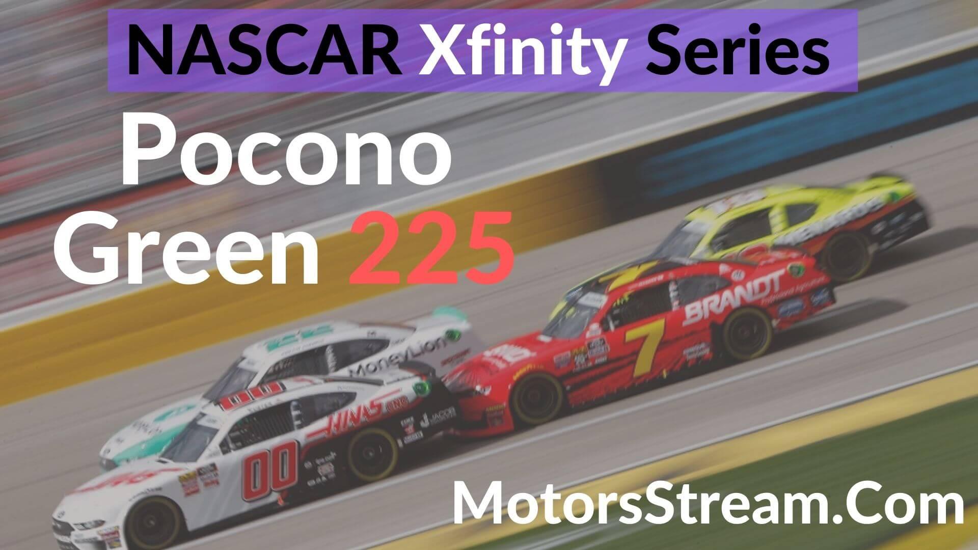Pocono Green 225  Live Stream   Xfinity Series 2020