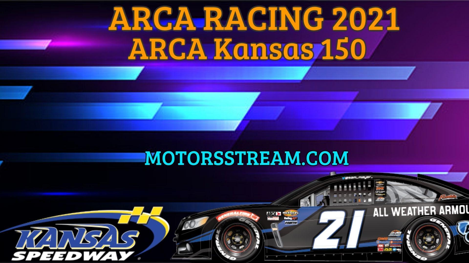 ARCA Kansas 150 Live Stream 2021 Arca Racing