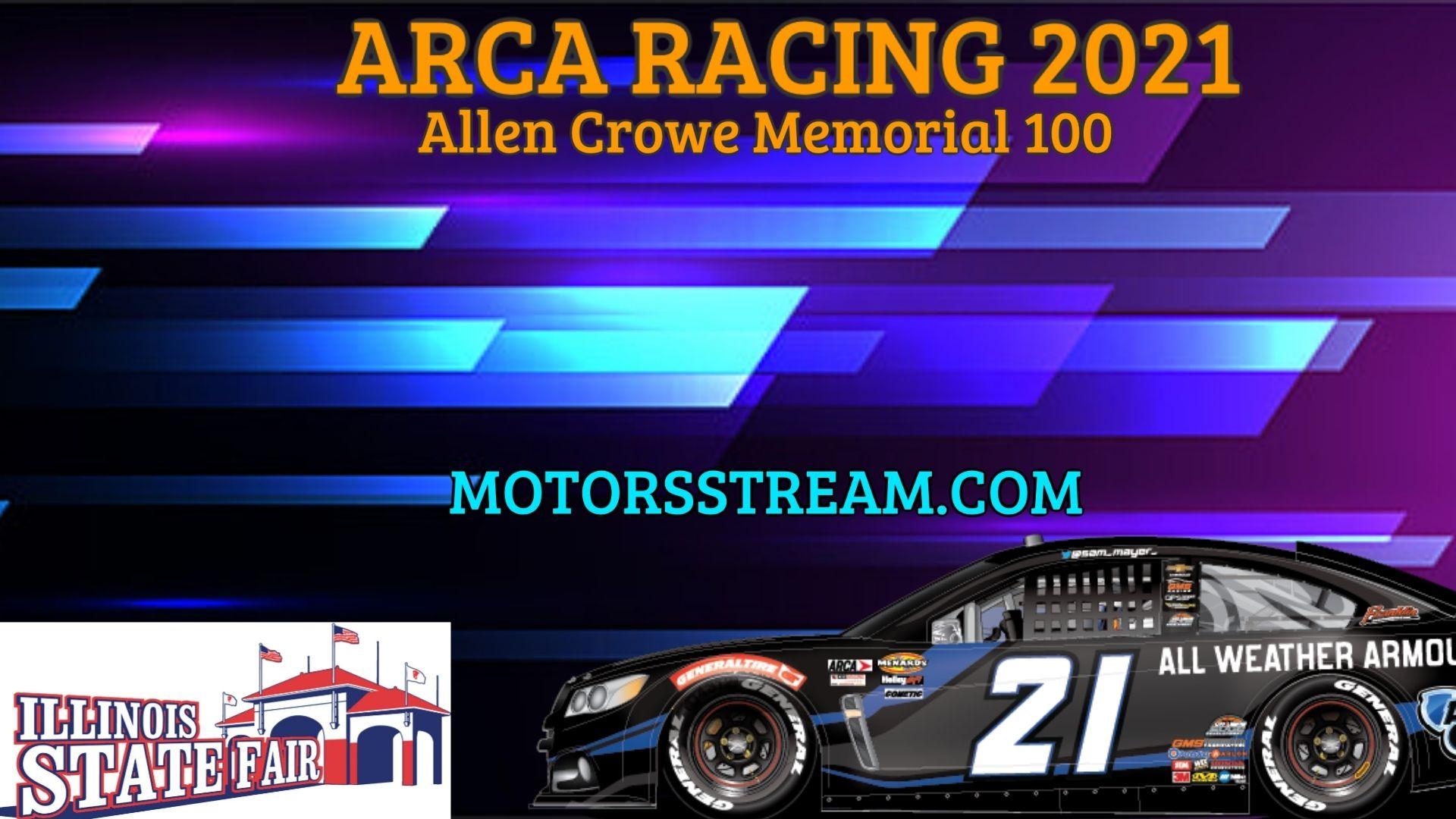Allen Crowe Memorial 100 Live Stream 2021 Arca Racing