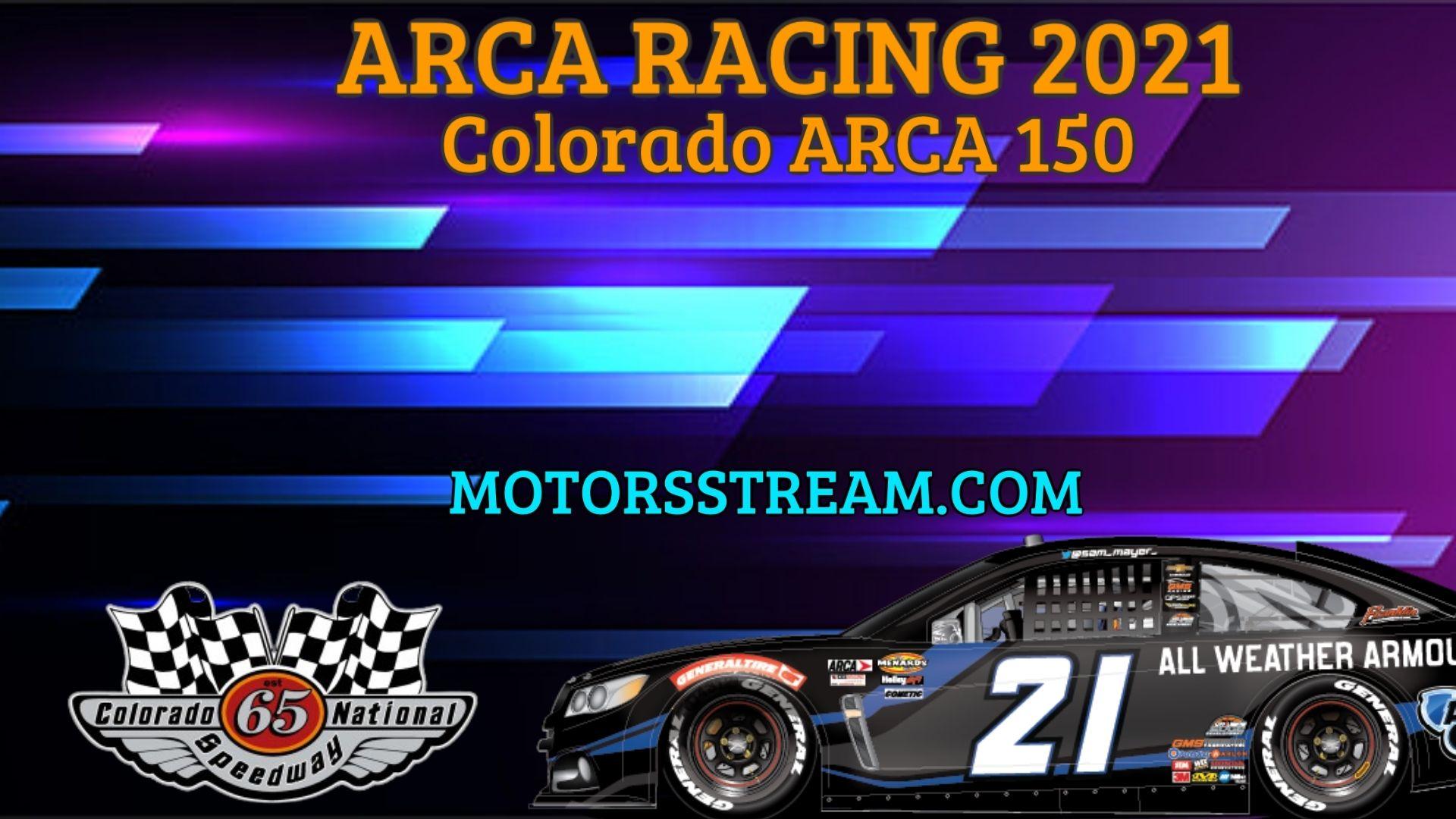 Colorado ARCA 150 Live Stream 2021 Arca Racing