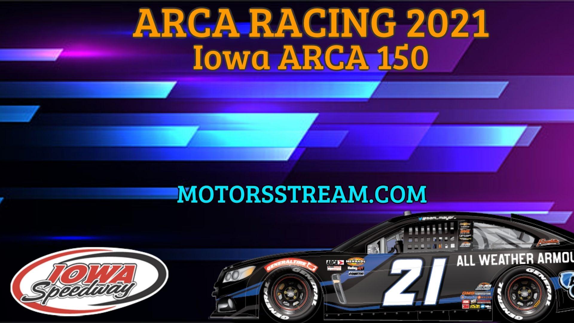 Iowa ARCA 150 Live Stream 2021 Arca Racing