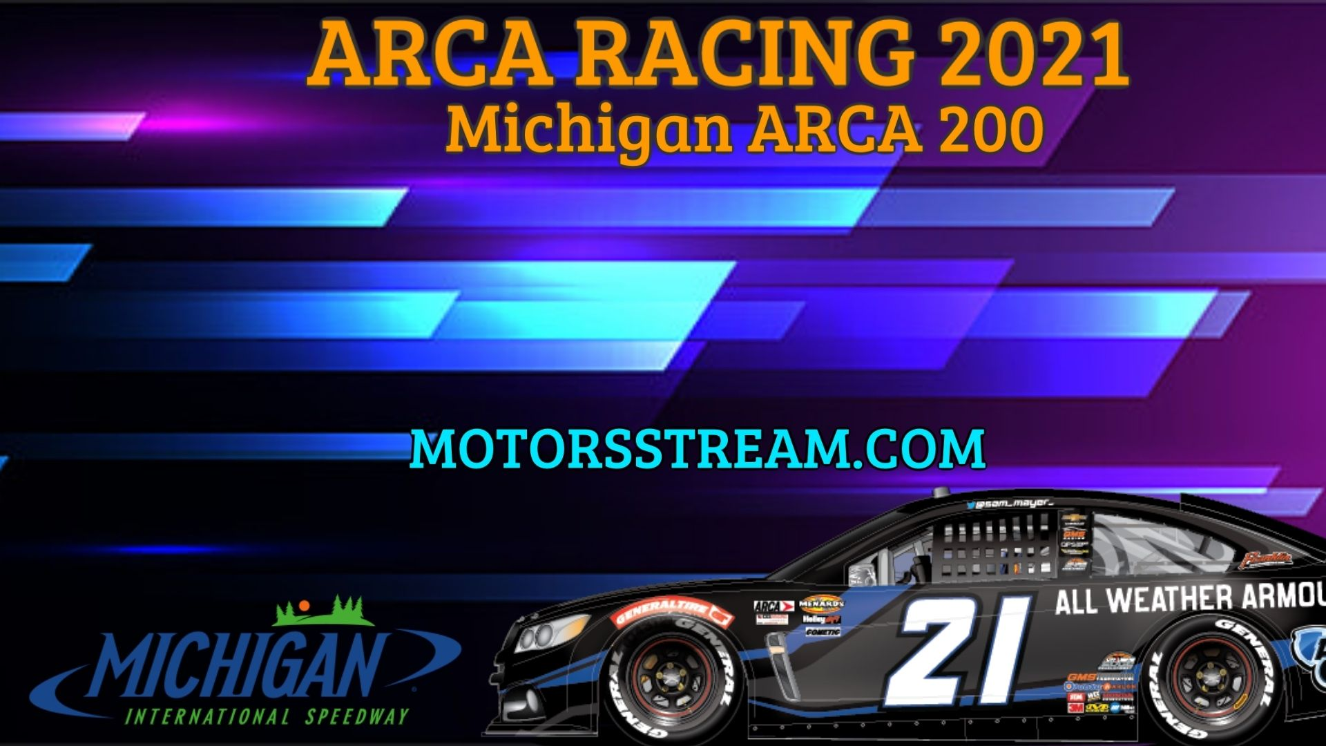Michigan ARCA 200 Live Stream 2021 Arca Racing