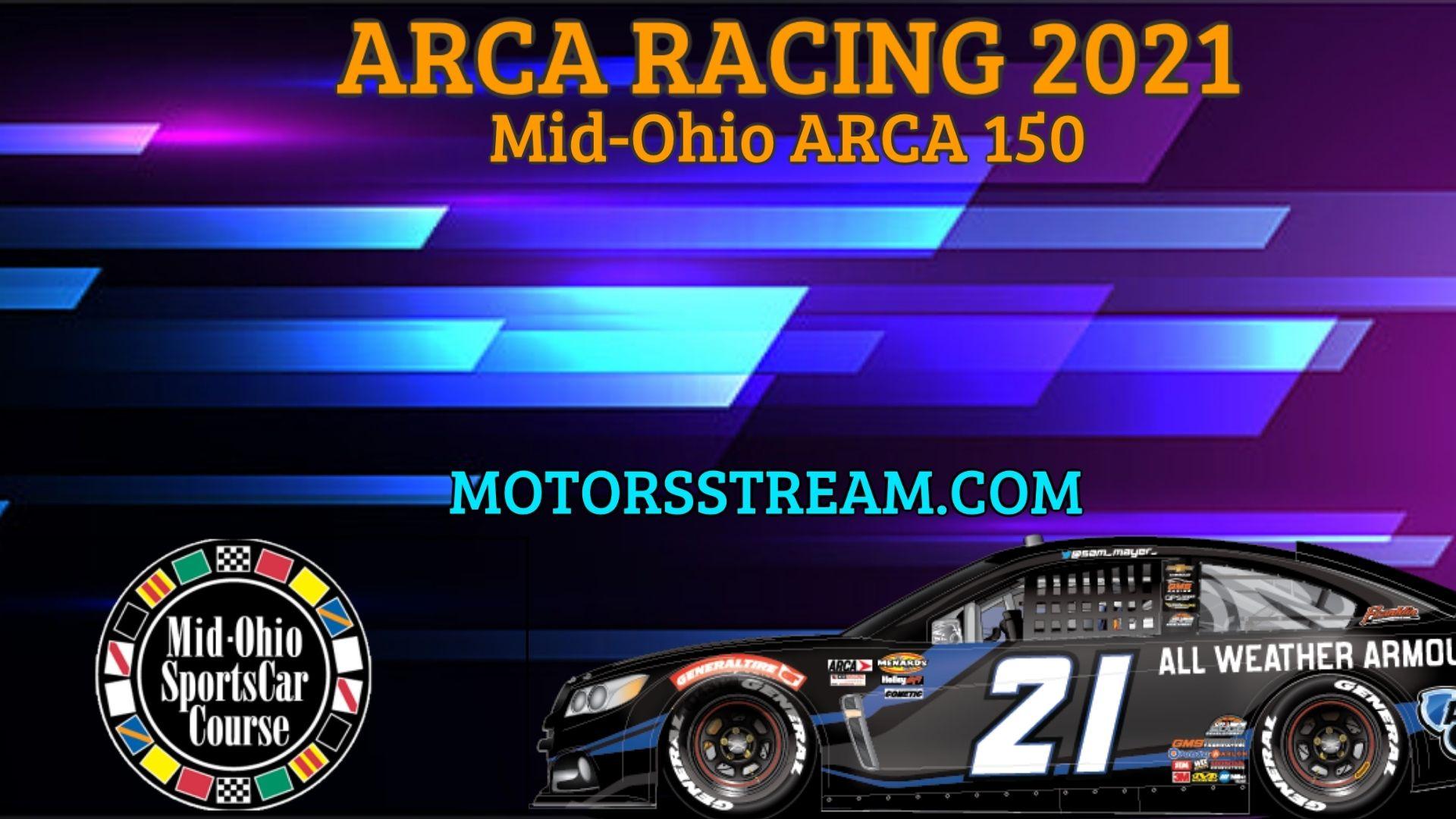 Mid Ohio ARCA 150 Live Stream 2021 Arca Racing