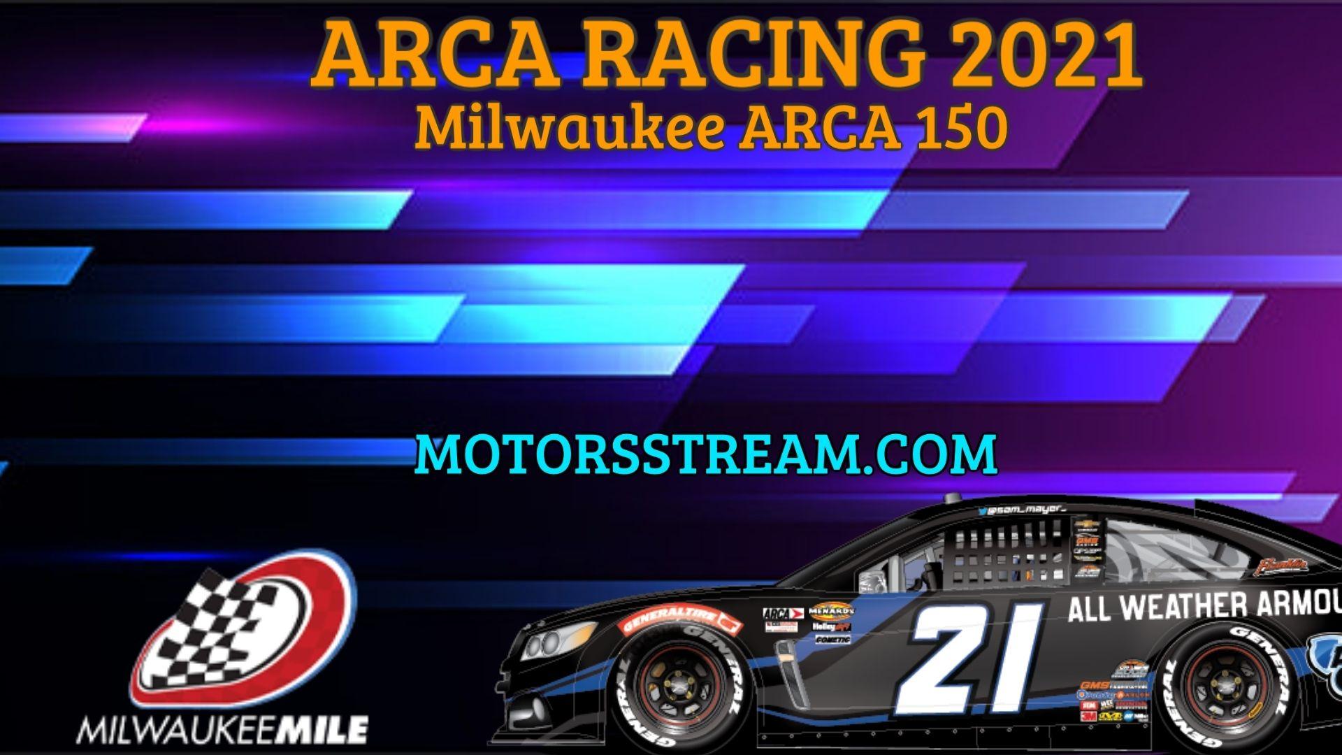 Milwaukee ARCA 150 Live Stream 2021 Arca Racing