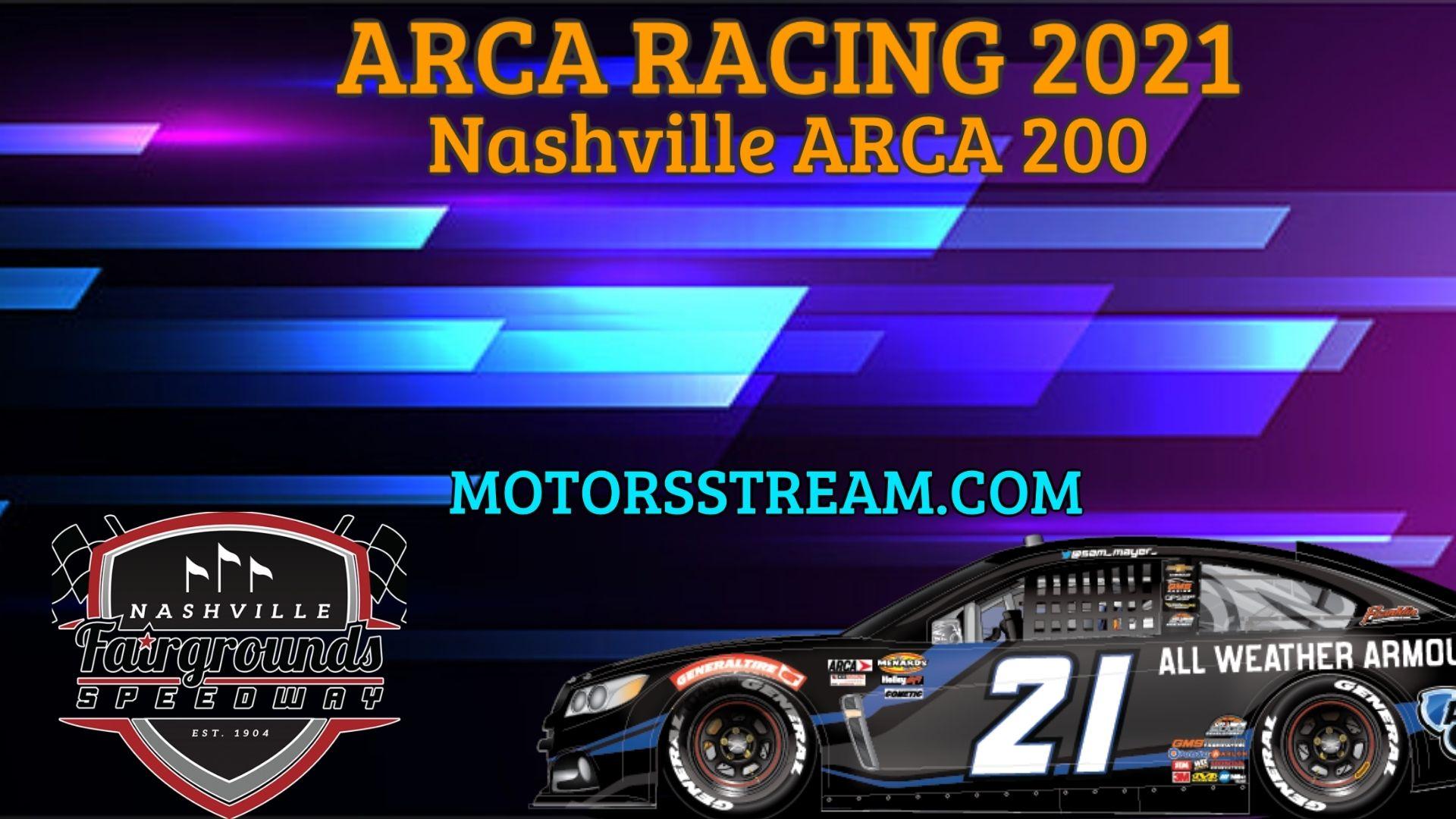 Nashville ARCA 200 Live Stream 2021 Arca Racing