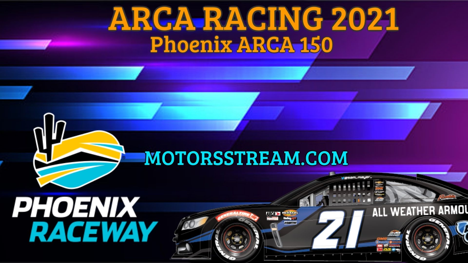 Phoenix ARCA 150 Live Stream 2021 Arca Racing
