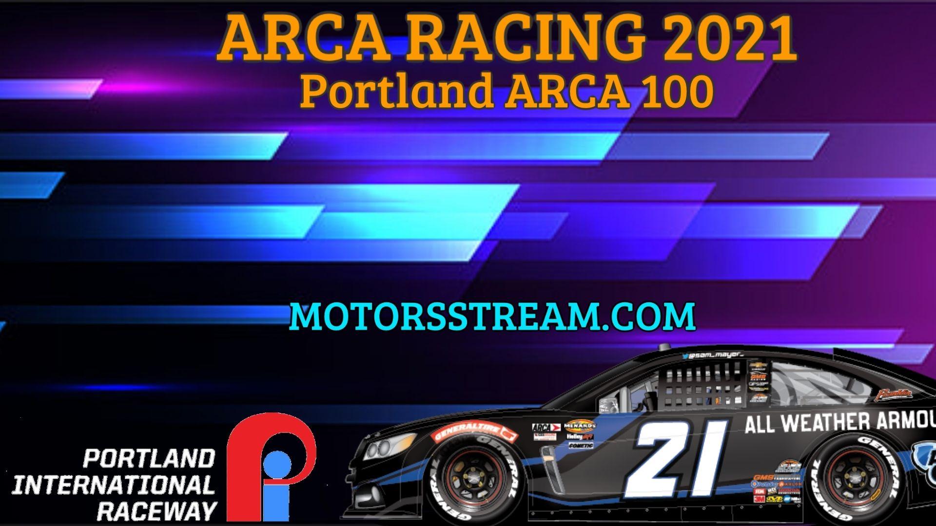 Portland ARCA 100 Live Stream 2021 Arca Racing