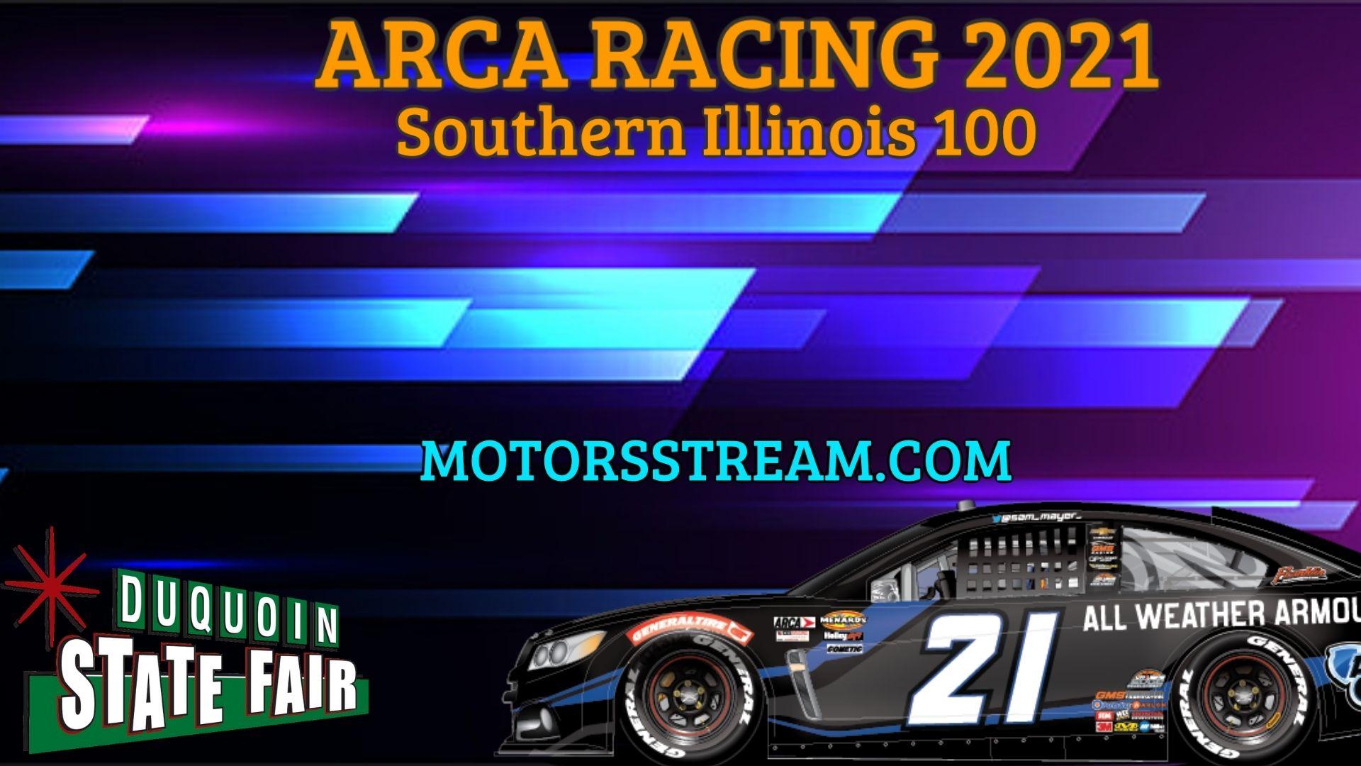 Southern Illinois 100 Live Stream 2021 Arca Racing