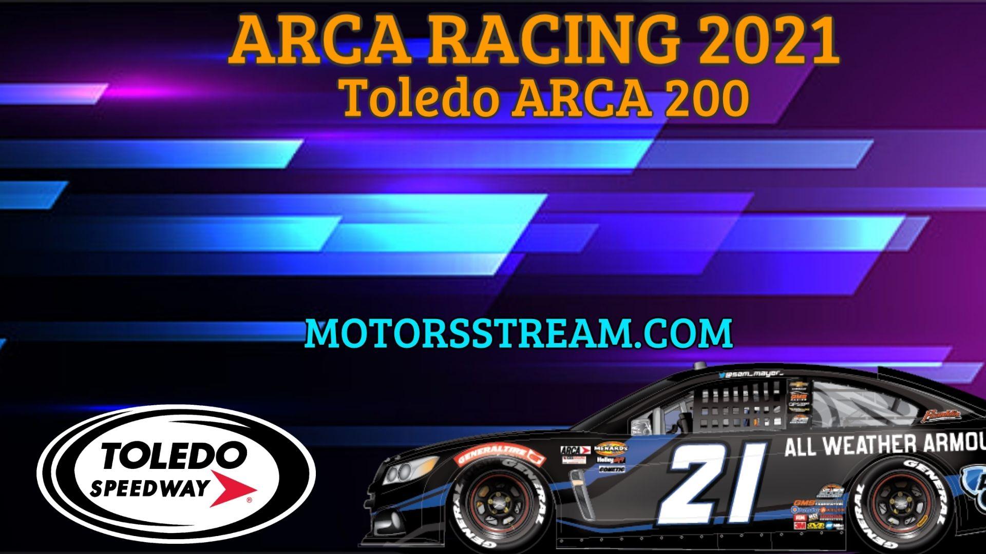Toledo ARCA 200 Live Stream 2021 Arca Racing