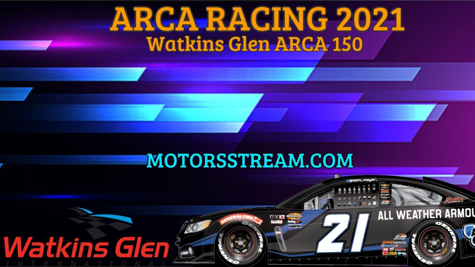 Watkins Glen ARCA 100 Live Stream 2021 Arca Racing
