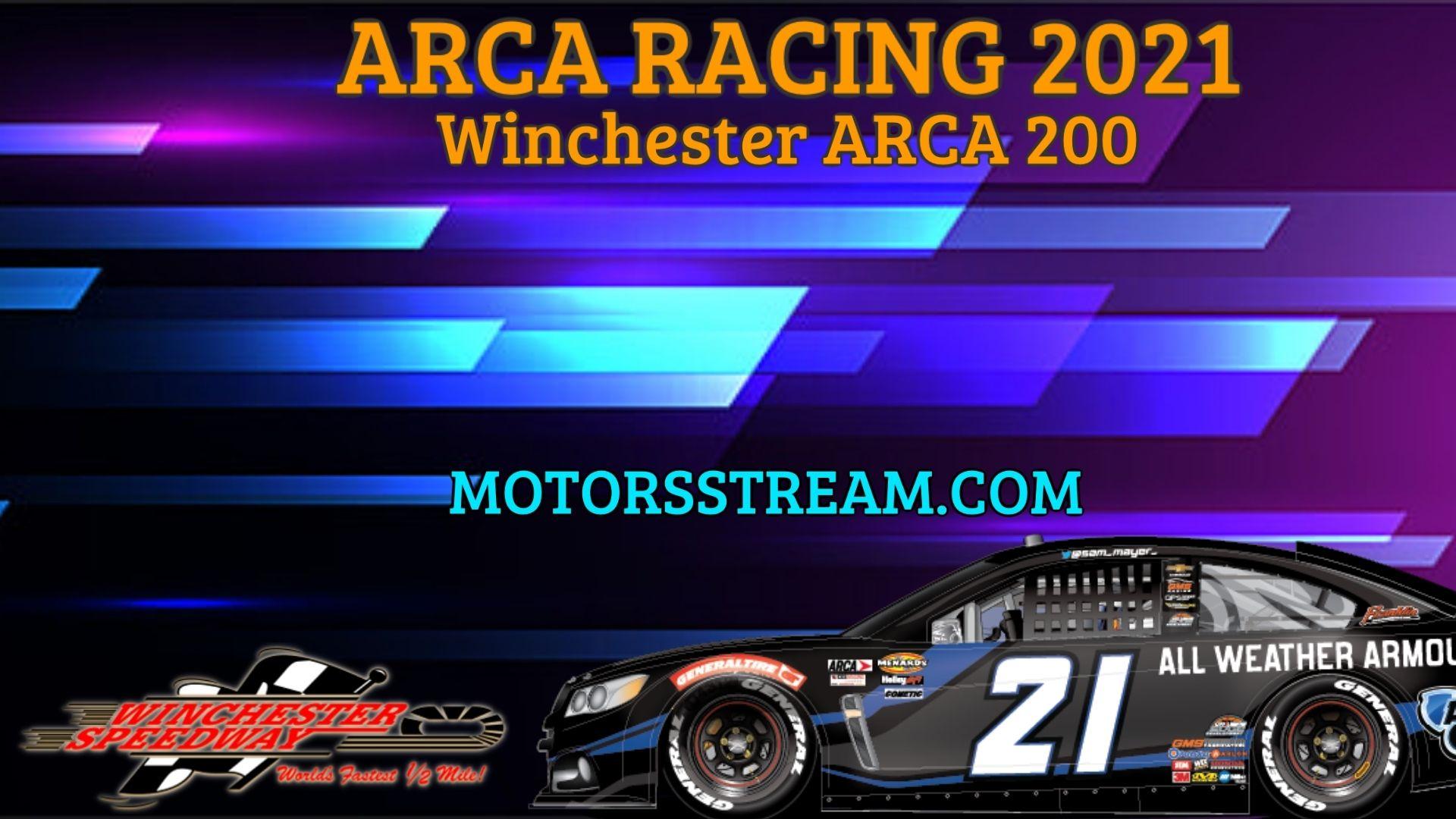 Winchester ARCA 200 Live Stream 2021 Arca Racing