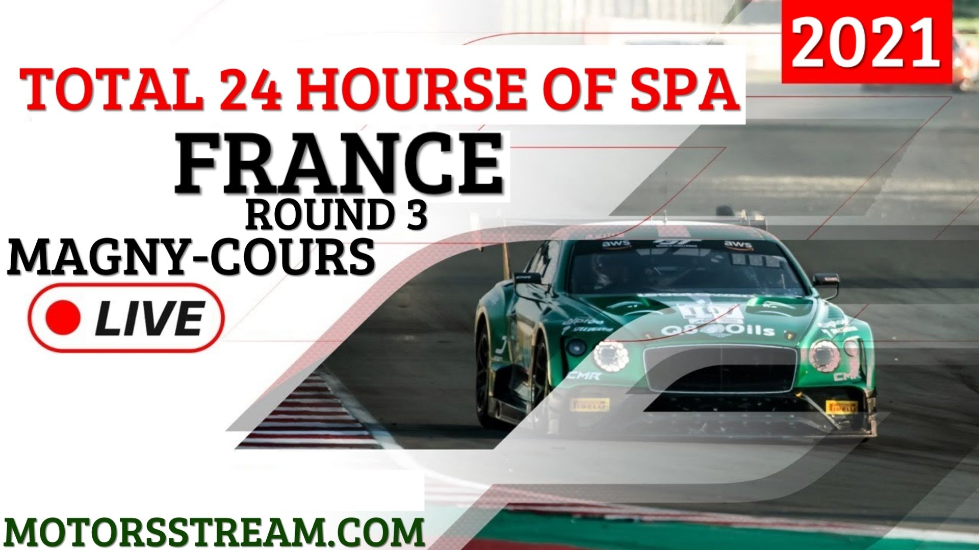 24 Hourse Of Spa Magny Cours Live Stream 2021 | Round 3