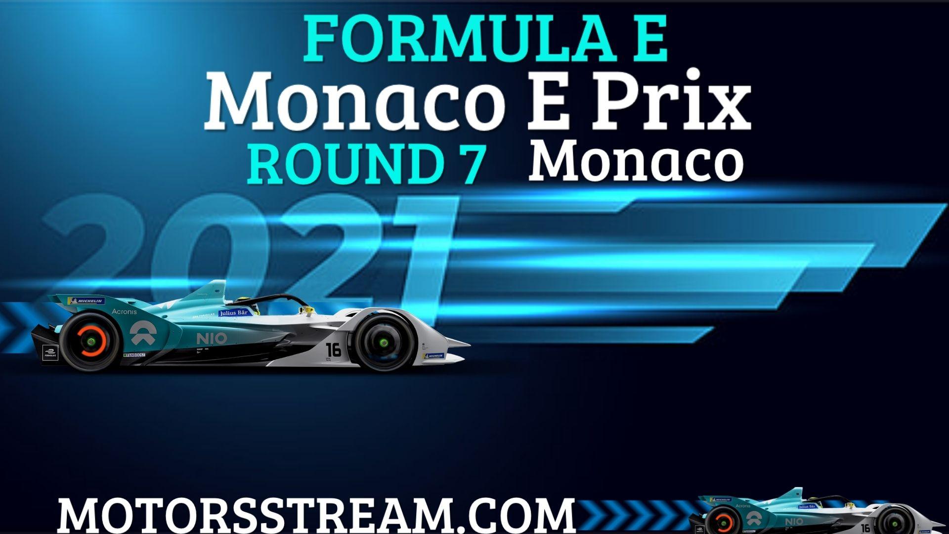 Monaco E Prix Round 7 Live Stream 2021 | Formula E