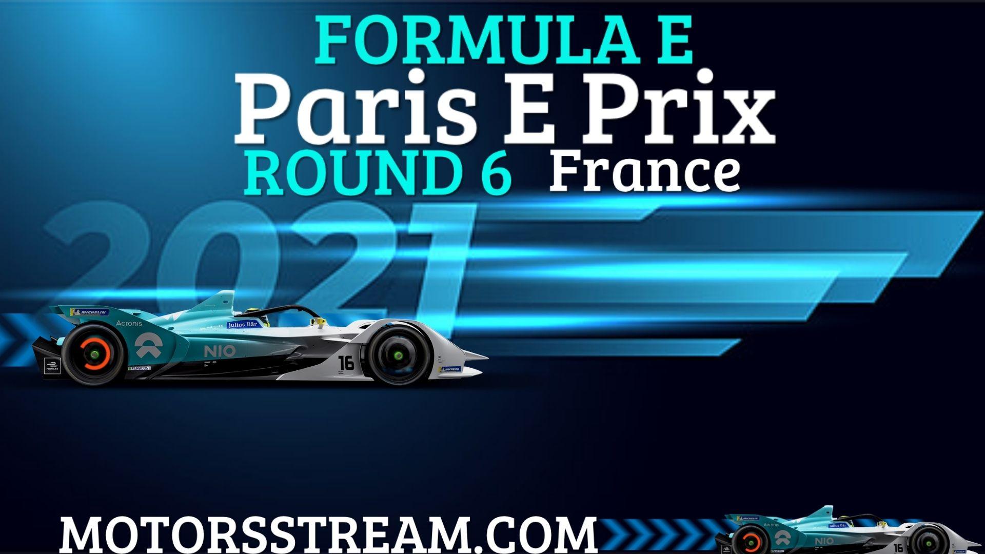 Paris E Prix Round 6 Live Stream 2021 | Formula E