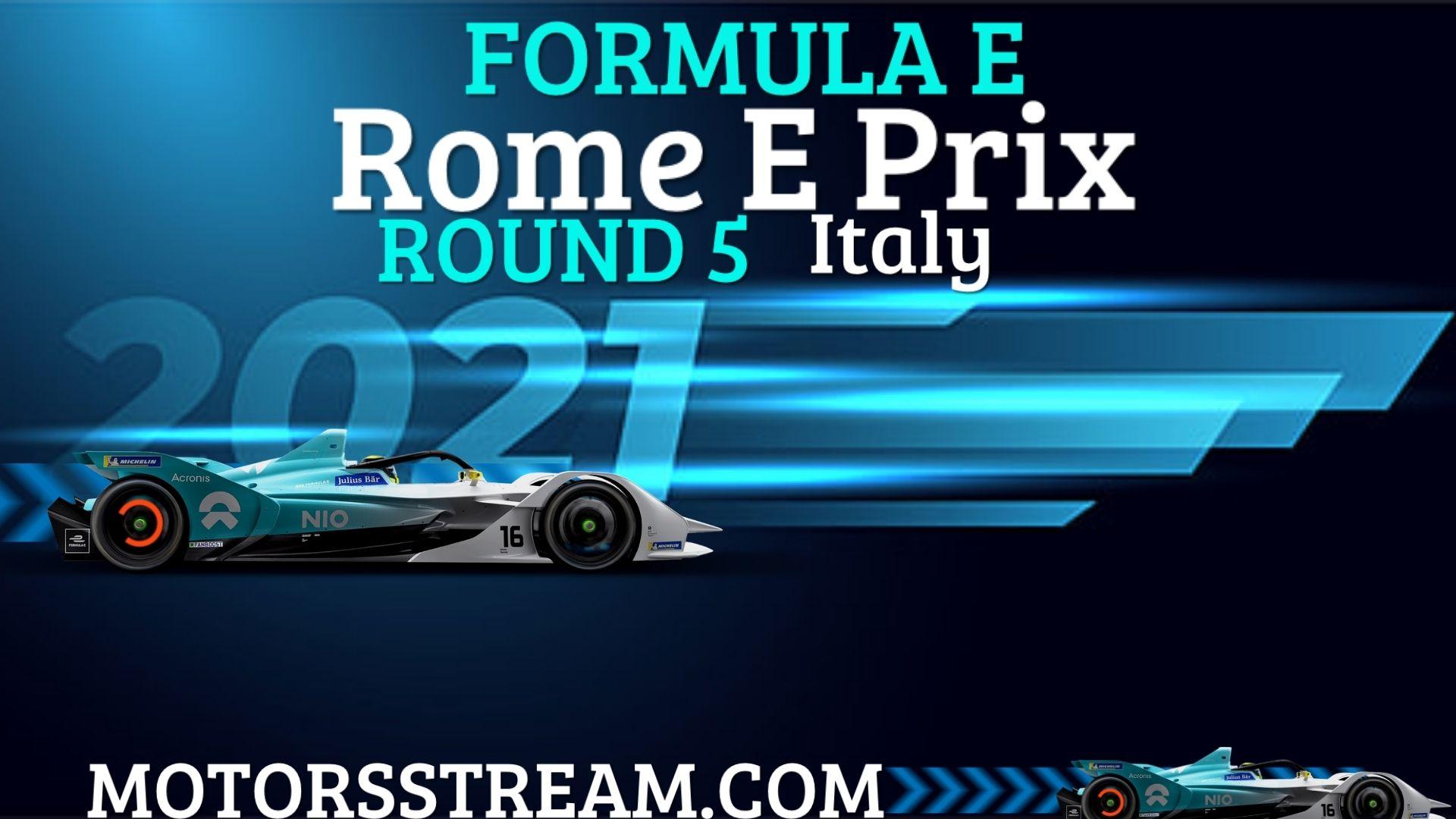 Rome E Prix Round 5 Live Stream 2021 | Formula E