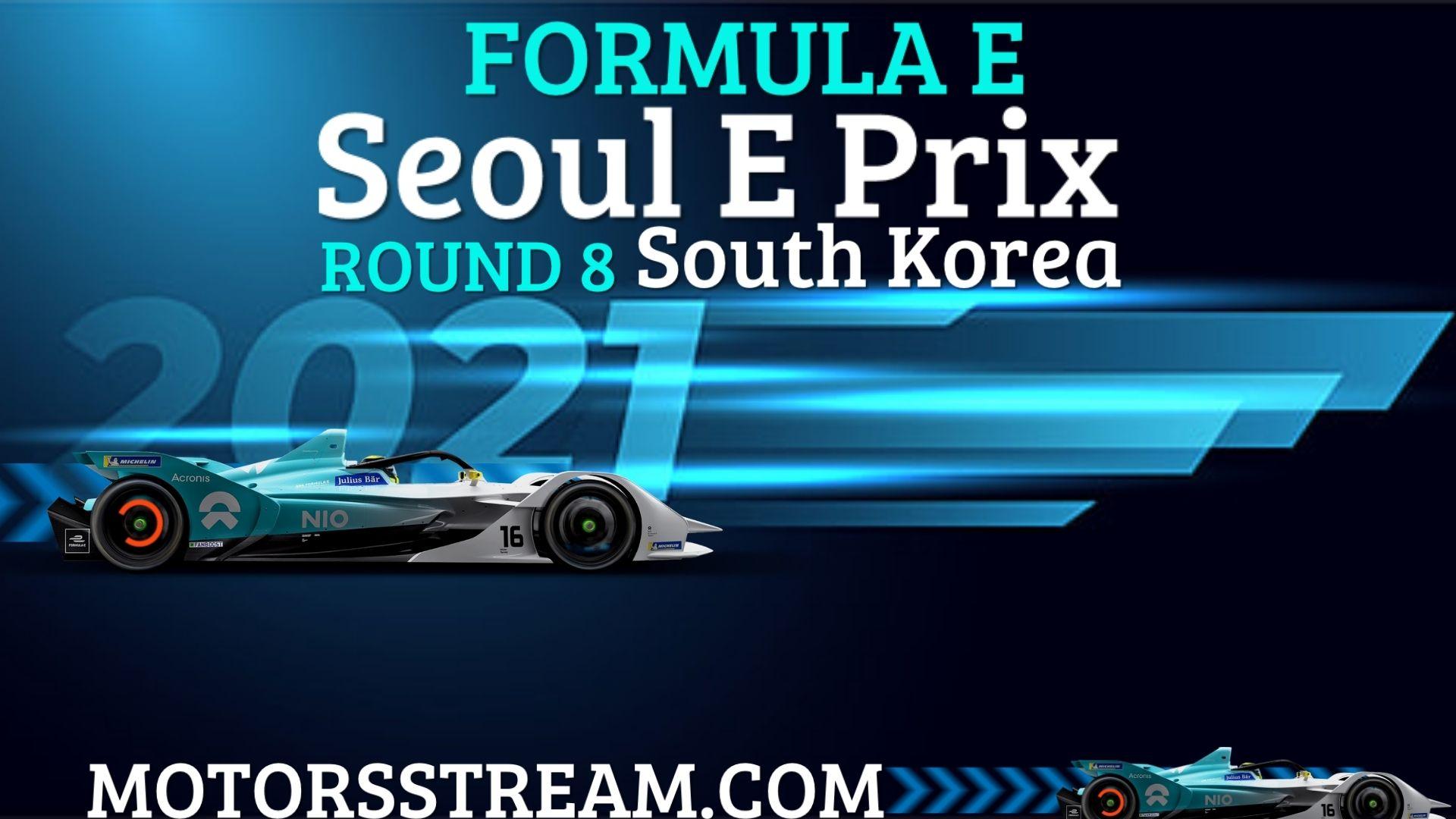 Seoul E Prix Round 8 Live Stream 2021 | Formula E