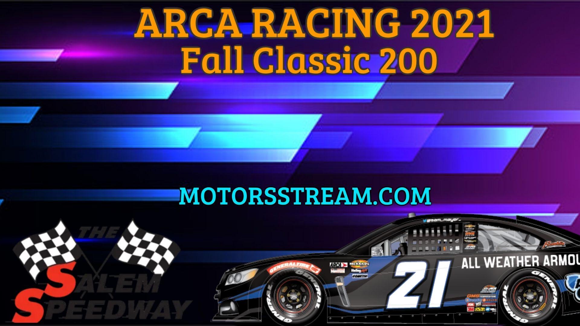 Fall Classic 200 Live Stream 2021 Arca Racing