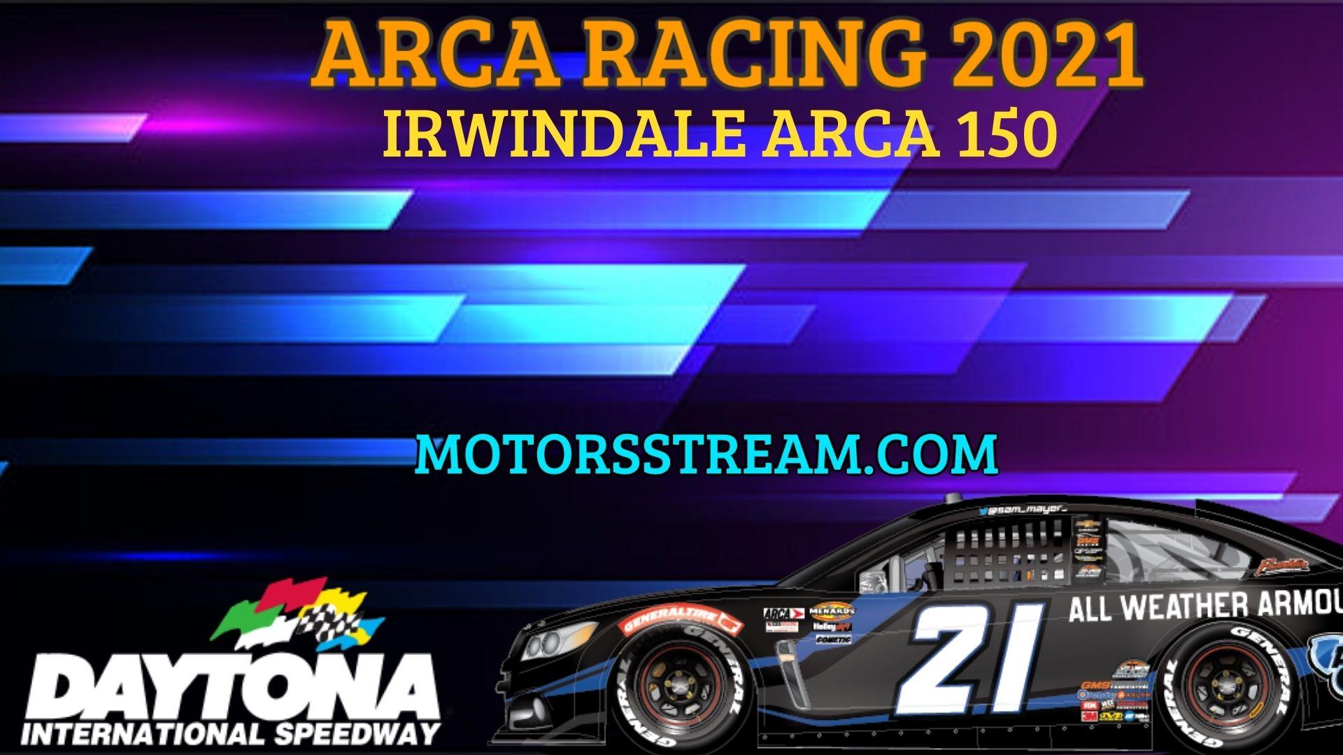 Irwindale ARCA 150 Live Stream 2021 Arca Racing