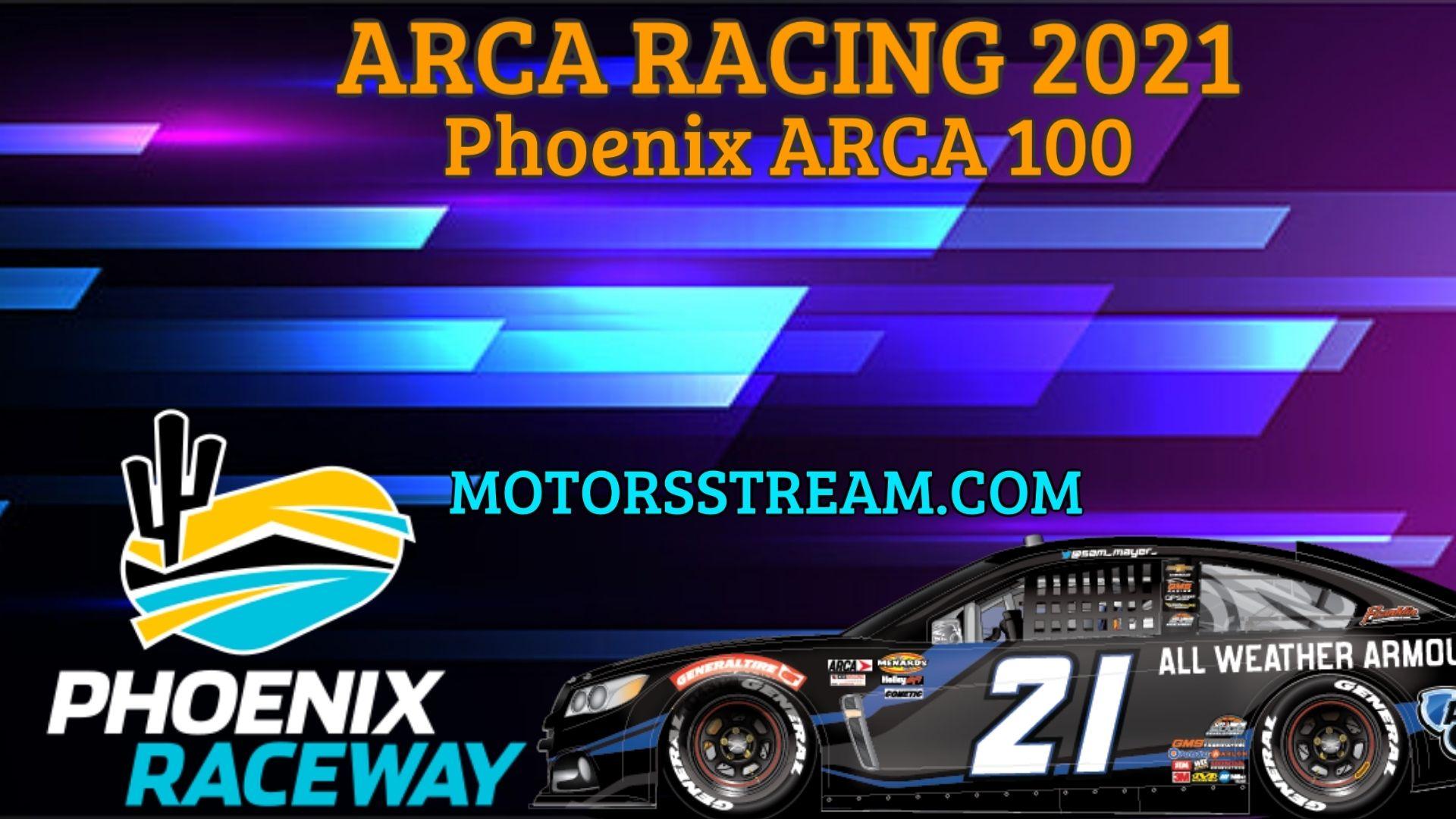 Phoenix ARCA 100 Live Stream 2021 Arca Racing